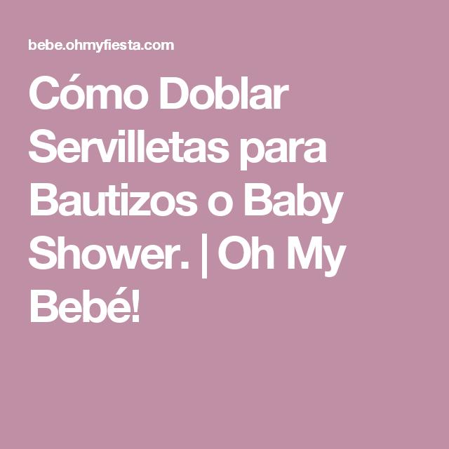 Cómo Doblar Servilletas para Bautizos o Baby Shower.  | Oh My Bebé!