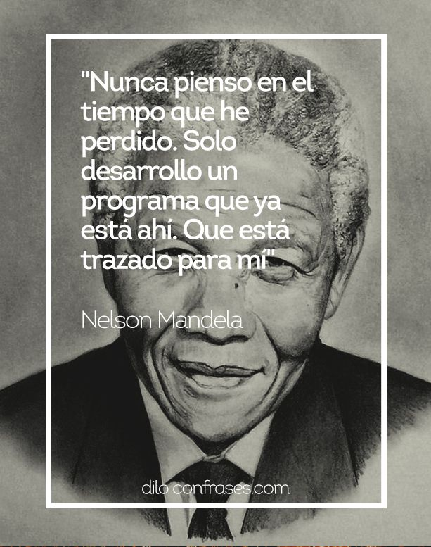 Las Diez Mejores Frases De Nelson Mandela Nelson