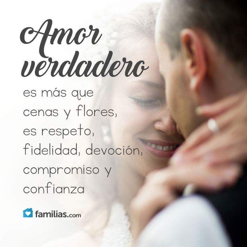 Amor Verdadero Es Más Que Cenas Y Flores Es Respeto Fidelidad Devoción Compromiso Y Confianza Amor Frases Para Mi Amor Frases Bonitas