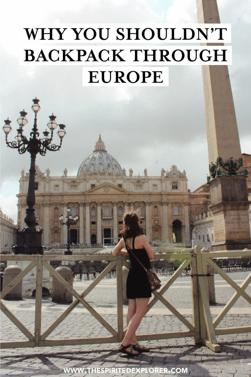 Backpacking Through Europe Is Not The Way To Great Experiences Abroad Backpack Through Europe Backpacking Europe Explore Travel