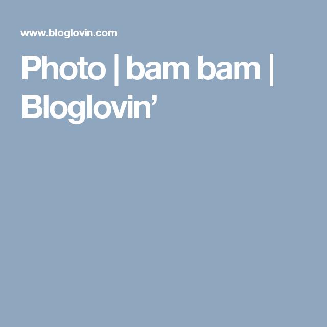 Photo | bam bam | Bloglovin'