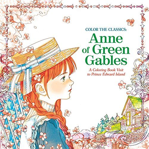 Color the Classics: Anne of Green Gables: A Coloring Book Visit to ...