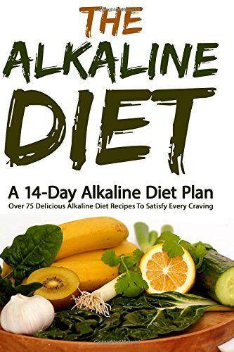 The alkaline diet a 14 day alkaline diet plan over 75 delicious the alkaline diet a 14 day alkaline diet plan over 75 delicious alkaline forumfinder Gallery
