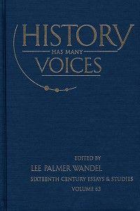 History Has Many Voices Festschrift To Robert Kingdon Essay Interdisciplinary Studies Modern Study
