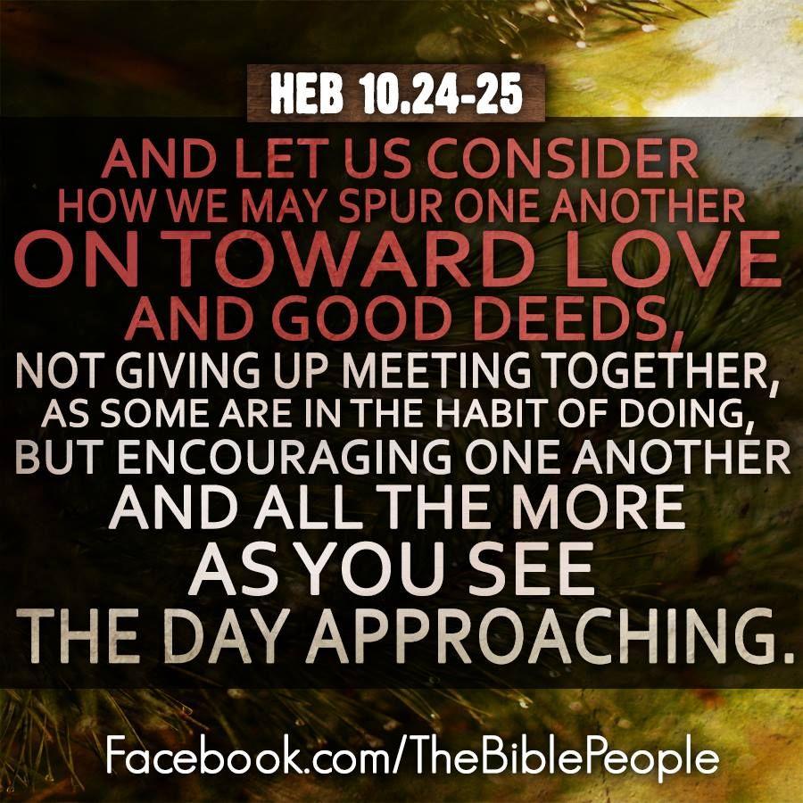 Hebrews 10:24-25... | Jesus is my Super Hero | Pinterest