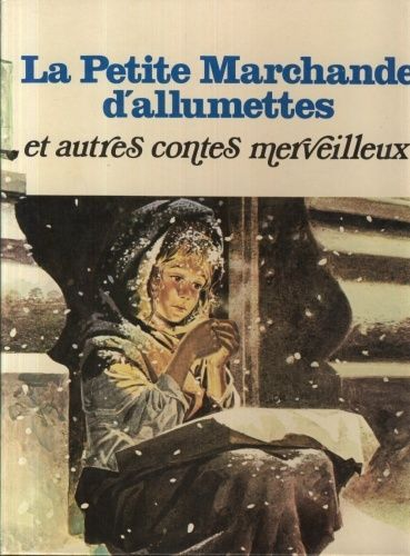 La Petite Marchande D Allumettes Et Autres Contes Merveilleux De Andersen M La Petite Marchande La Petite Fille Aux Allumettes Conte Merveilleux
