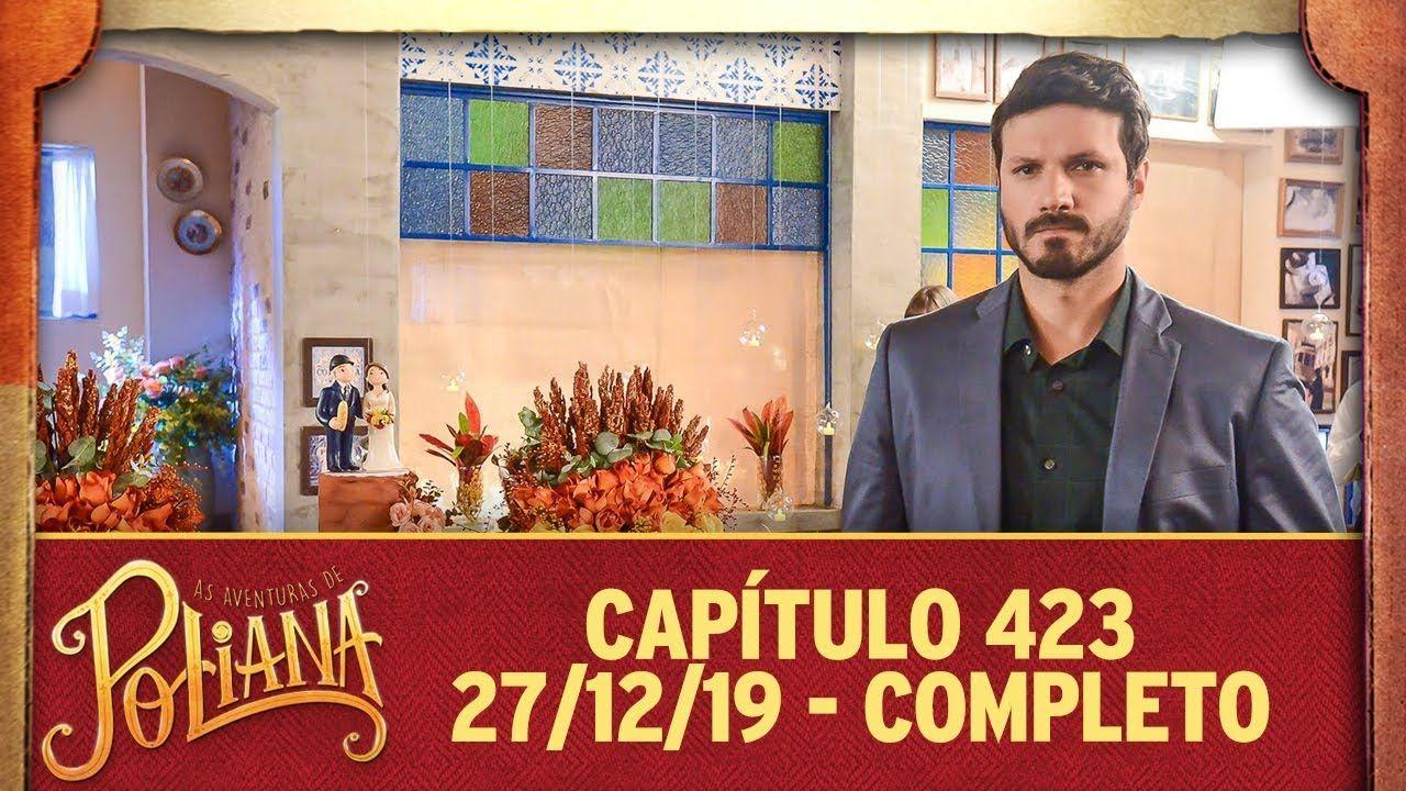 As Aventuras De Poliana Capitulo 423 27 12 19 Completo