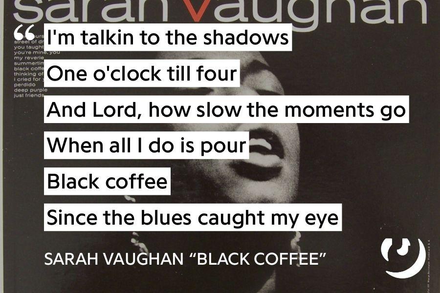 https://genius.com/Sarah-vaughan-black-coffee-lyrics ...