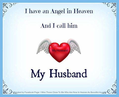 I Have An Angel In Heaven And I Call Him My Husband Will Miss