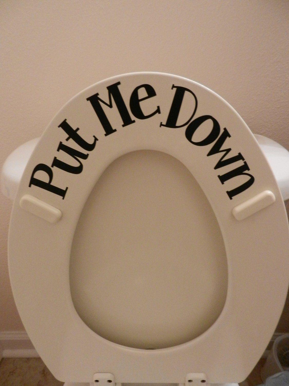 Amazon Com Put Me Down Toilet Sticker Commercial Grade Vinyl