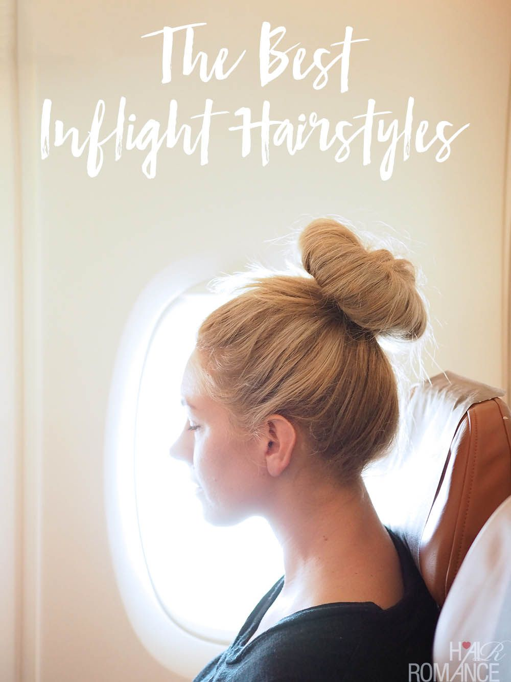 long haul hairstyles - how to arrive looking like you flew