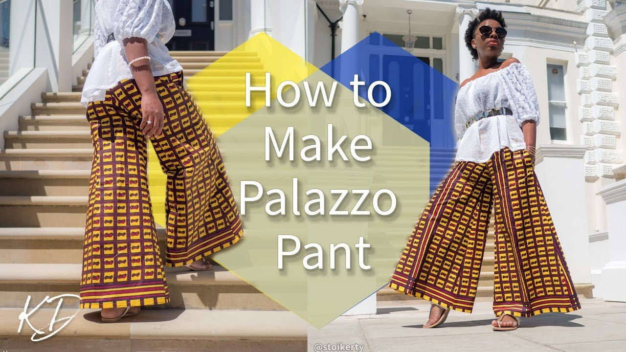 How To Make Palazzo Pants For The Love Of Print This Video Is Now