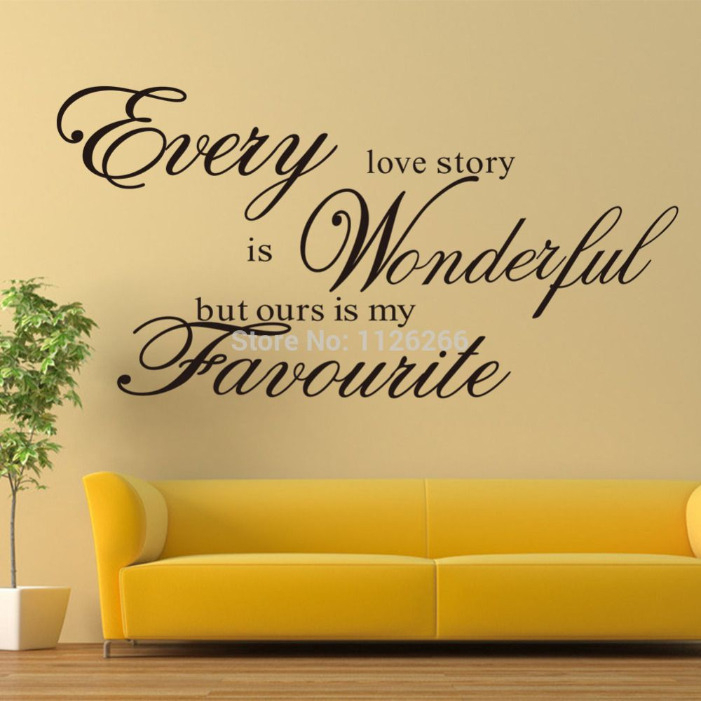 Every Love Story Is Wonderful But Ours Is My Favourite Removable ...