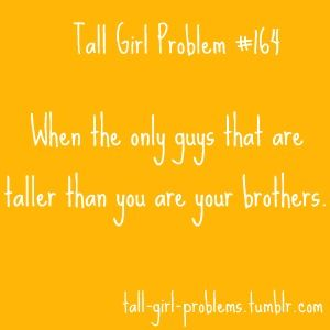Tall Girl Problems!