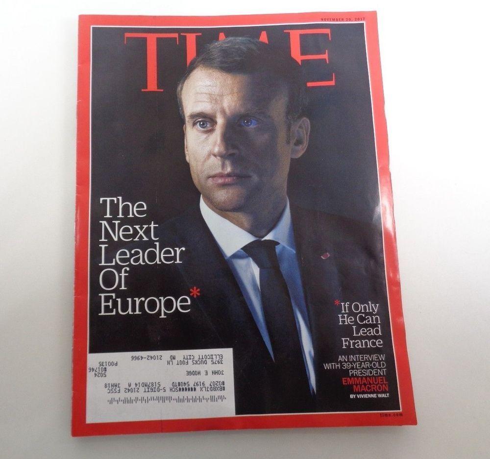 Time Magazine November 20 2017 The Next Leader Of Europe Emmanuel Macron Time Magazine Leader Europe