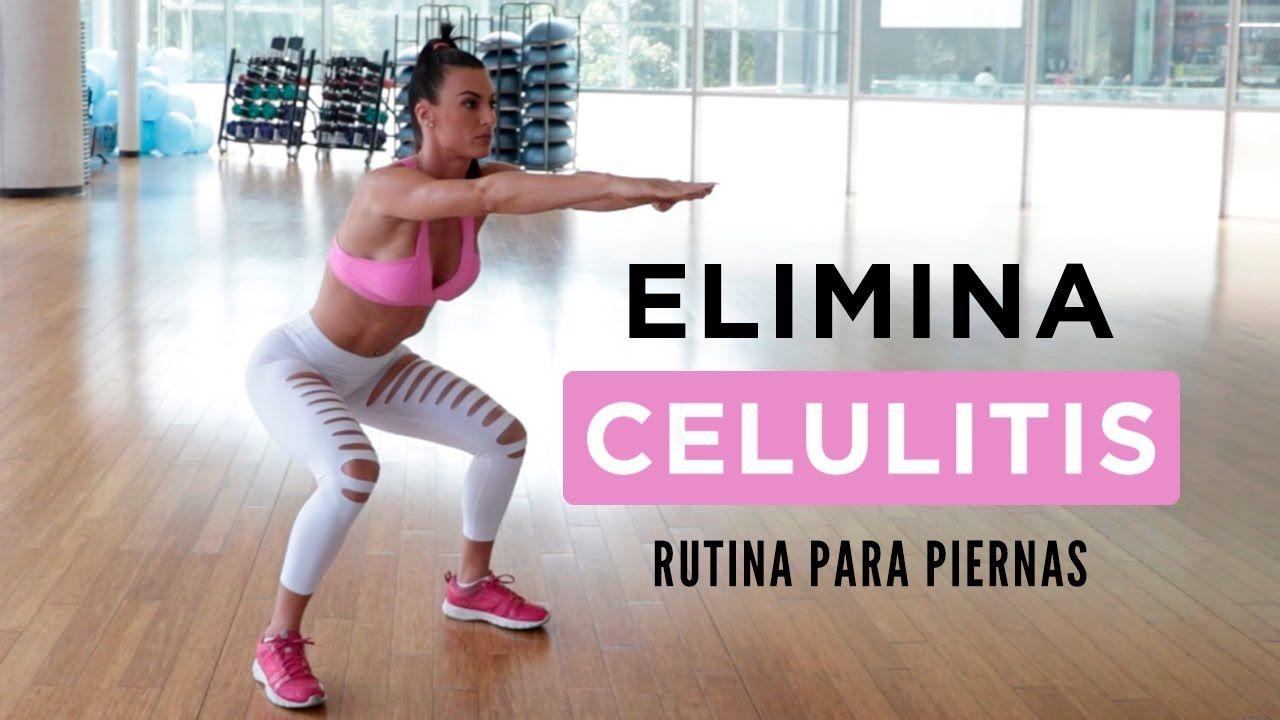 Elimina Celulitis Rutina Para Piernas Celulitis Piernas Rutina Piernas Ejercicios Para Celulitis