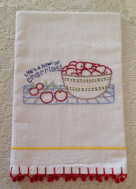 "Flour Sack Hand-Embroidered Towel - ""Life's a Bowl of"