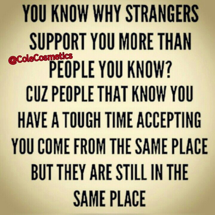 Support Those To Support You Best Quotes Quotes To Live By Words Of Wisdom