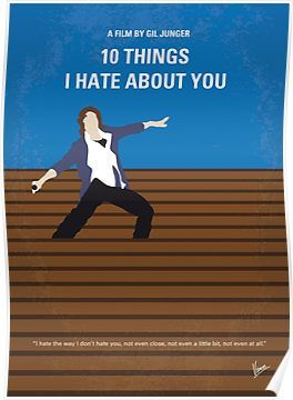 'No850 My 10 Things I Hate About You minimal movie poster' Poster by ChungKong Art