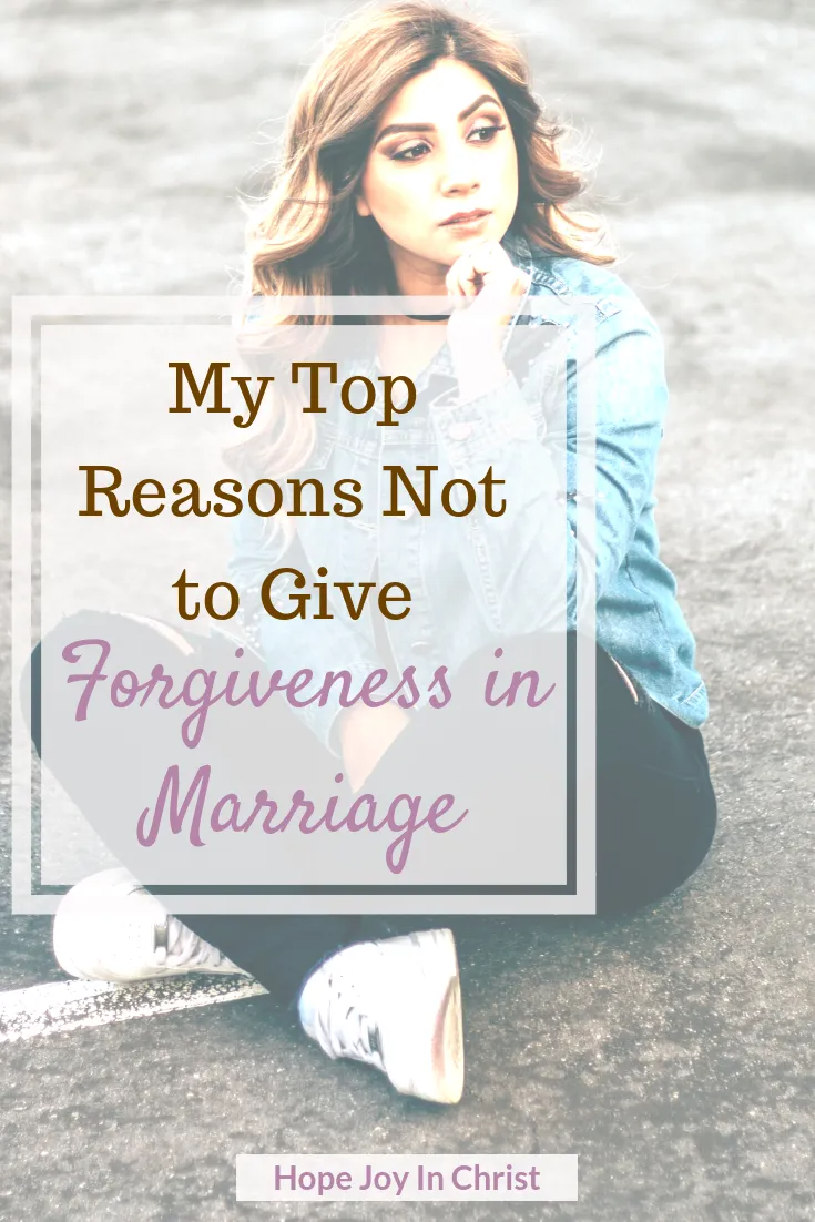 My Top Reasons Not to Give Forgiveness in Marriage