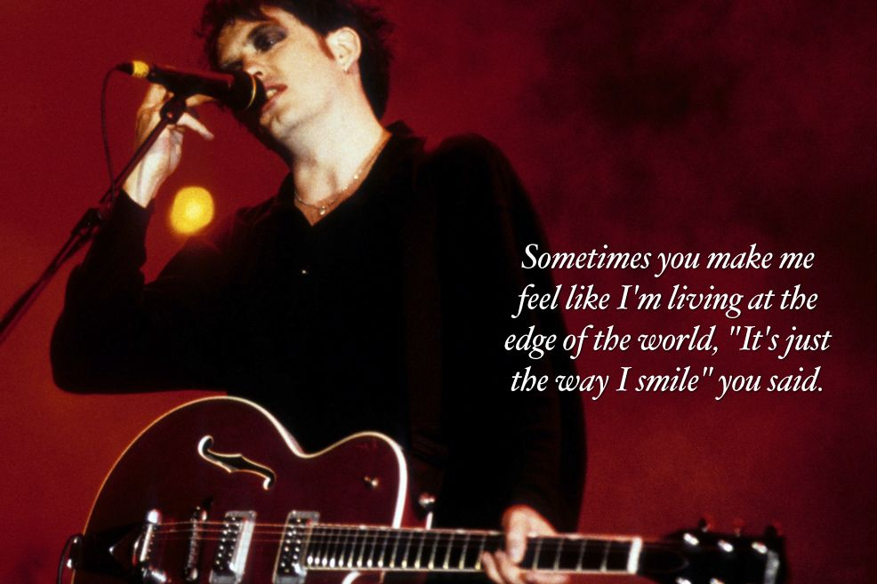 29 Beautiful Lyrics About Love | Best love lyrics | The cure