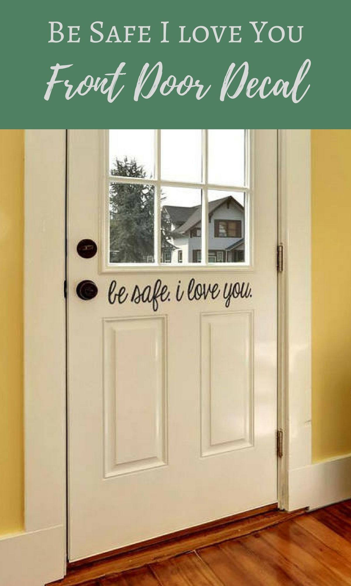 Be Safe I Love You Front Door Decal Be Safe Decal Vinyl Sticker For