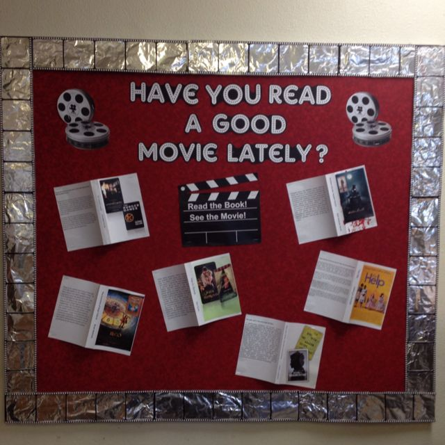 Have You Read A Good Movie Lately Display Books Into Movies School Library Displays Library Book Displays School Library