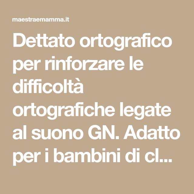 Dettato Ortografico Varie Difficolta Divise Per Classe Italiano