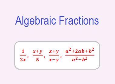 Algebraic Fractions Algebraic Expressions Fractions Numerator