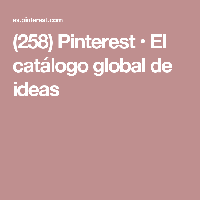 (258) Pinterest • El catálogo global de ideas