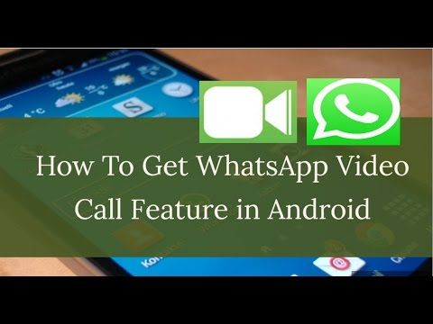 How To Get WhatsApp Video Calling Feature in Android Right ...