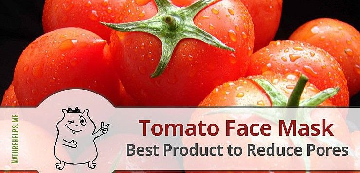 Tomato Clearing Face Mask Best Product To Reduce Pores With