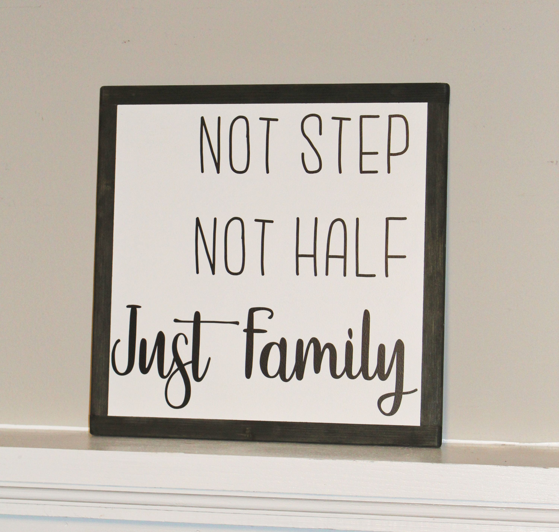 Not step Not half Just Family Framed SignGift for blended