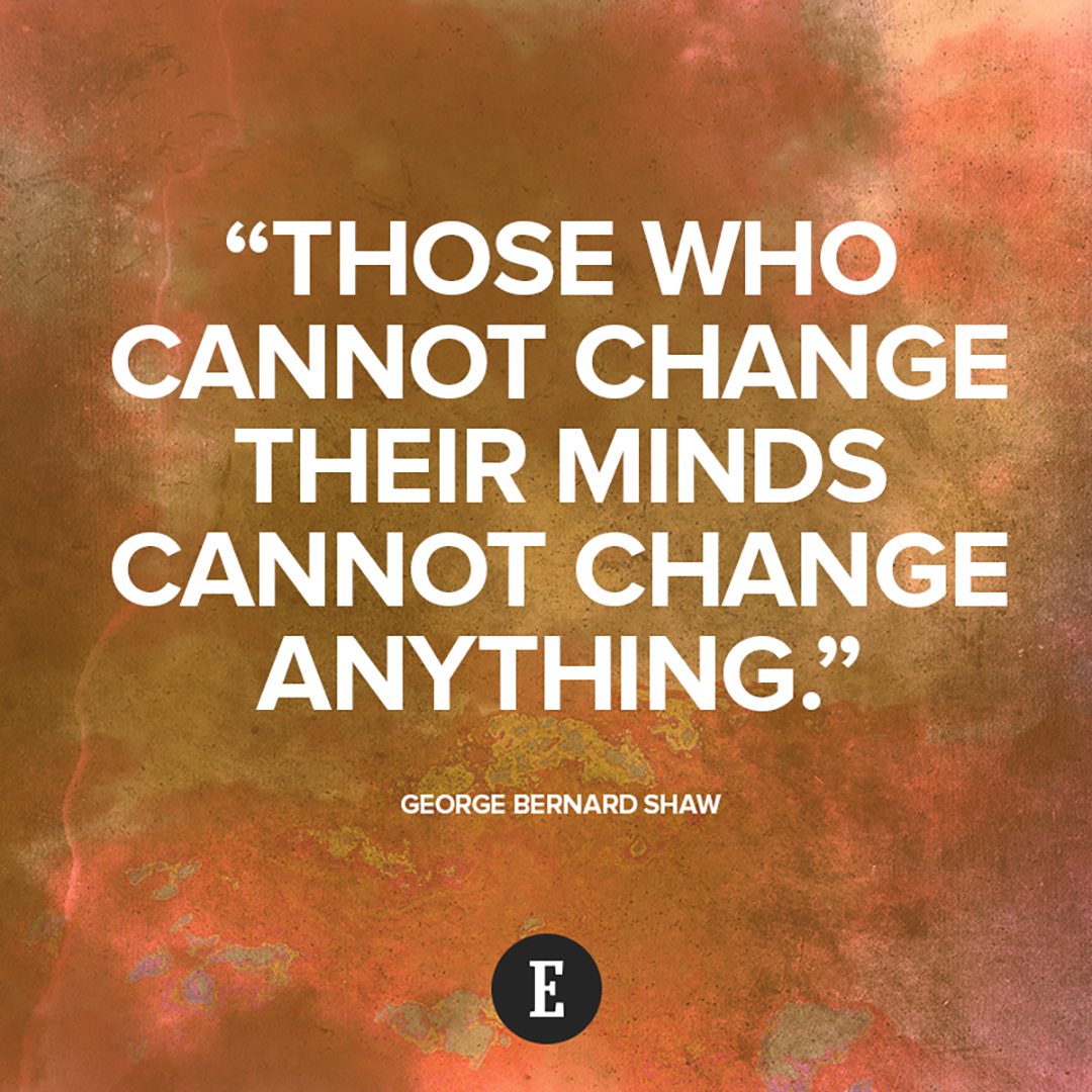 "Change In Business Quotes: ""Those Who Cannot Change Their Minds Cannot Change"