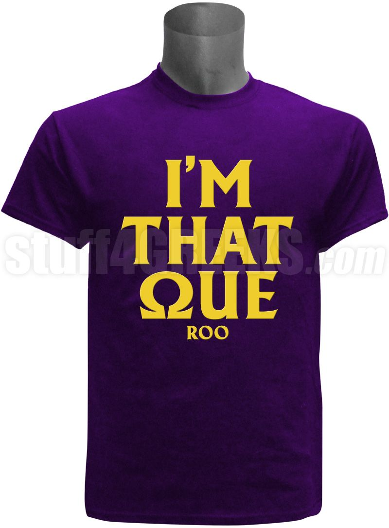 Omega psi phi im that que t shirt 3500 omega psi phi omega psi phi im that que buycottarizona Image collections