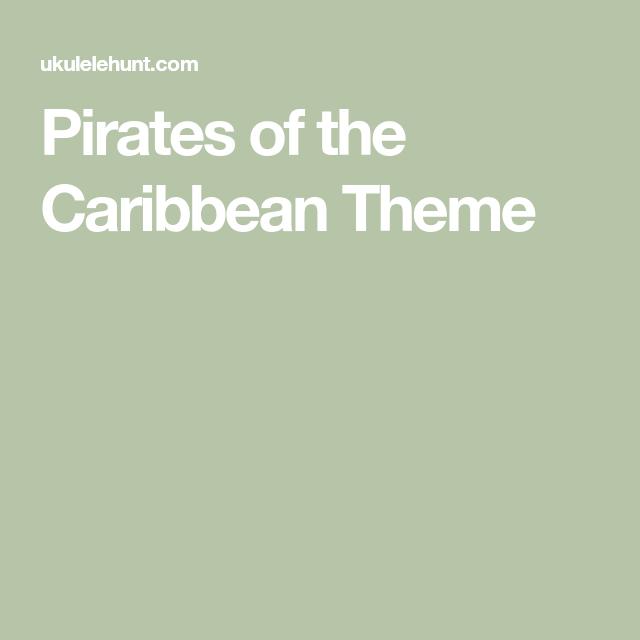 Pirates Of The Caribbean Theme Ukulele Pinterest Caribbean