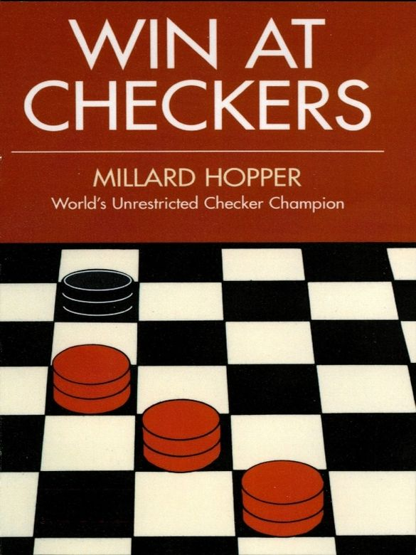 A060cbf6f214999e48b1bf27bc8cfed8g win at checkers by millard hopper former unrestricted world checker champion introduces you to the game fandeluxe Images
