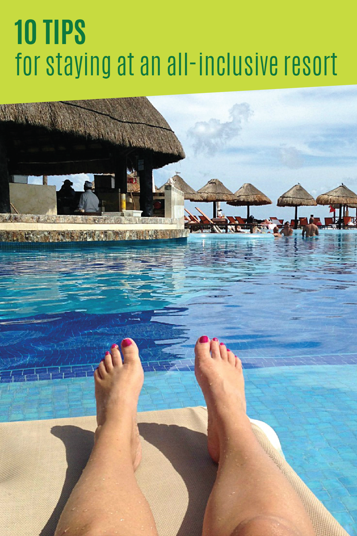 10 Tips for Staying at an AllInclusive Resort With