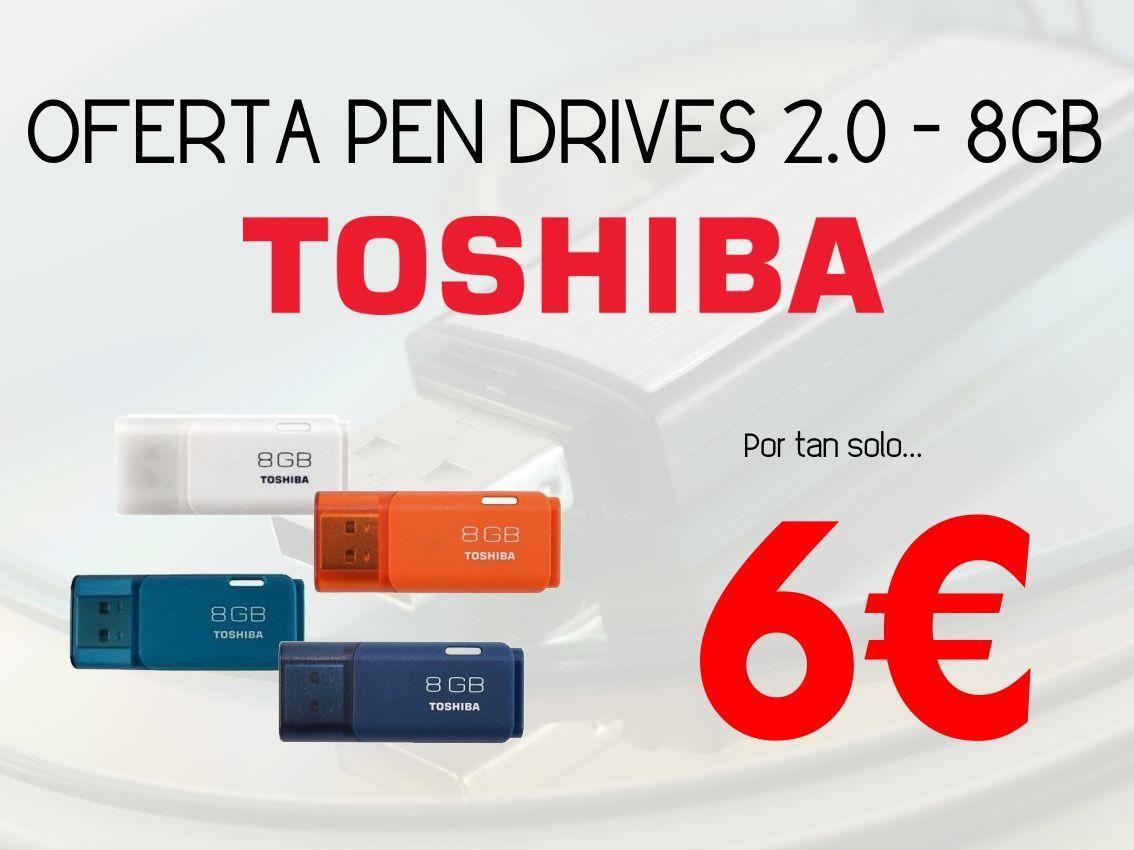 OFERTA Pen DrivesTOSHIBA 8 GB por tan solo 6€.