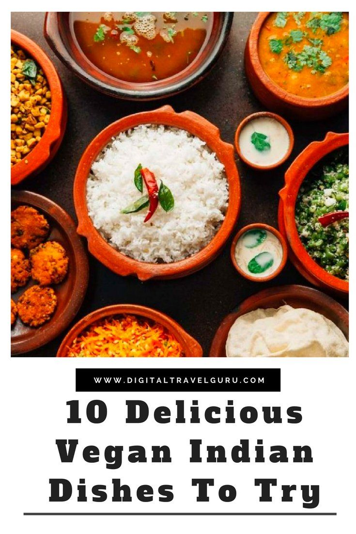 10 Delicious Vegan Indian Dishes To Try Indian Food Recipes