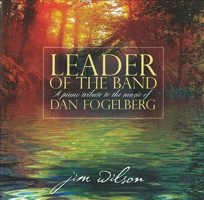 Leader of the Band by Dan Fogelberg