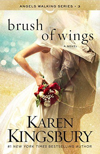 Brush of Wings: A Novel (Angels Walking Book 3) by Karen Kingsbury http://www.amazon.com/dp/B010MHAWKS/ref=cm_sw_r_pi_dp_cBkrwb1KWDD3P