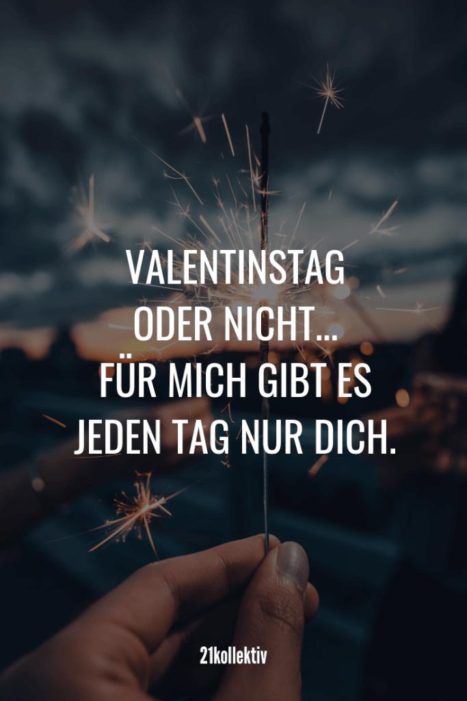Valentinstag oder nicht... Für mich gibt es jeden Tag nur dich. | Mehr unfassbar schöne Valentinstag Sprüche findest du auf unserem Blog #liebe #partnerschaft