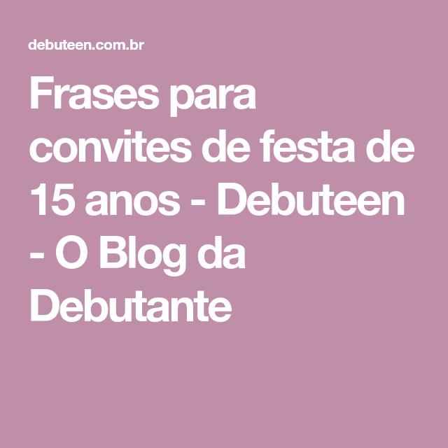 Frases Para Convites De Festa De 15 Anos 15 Anos