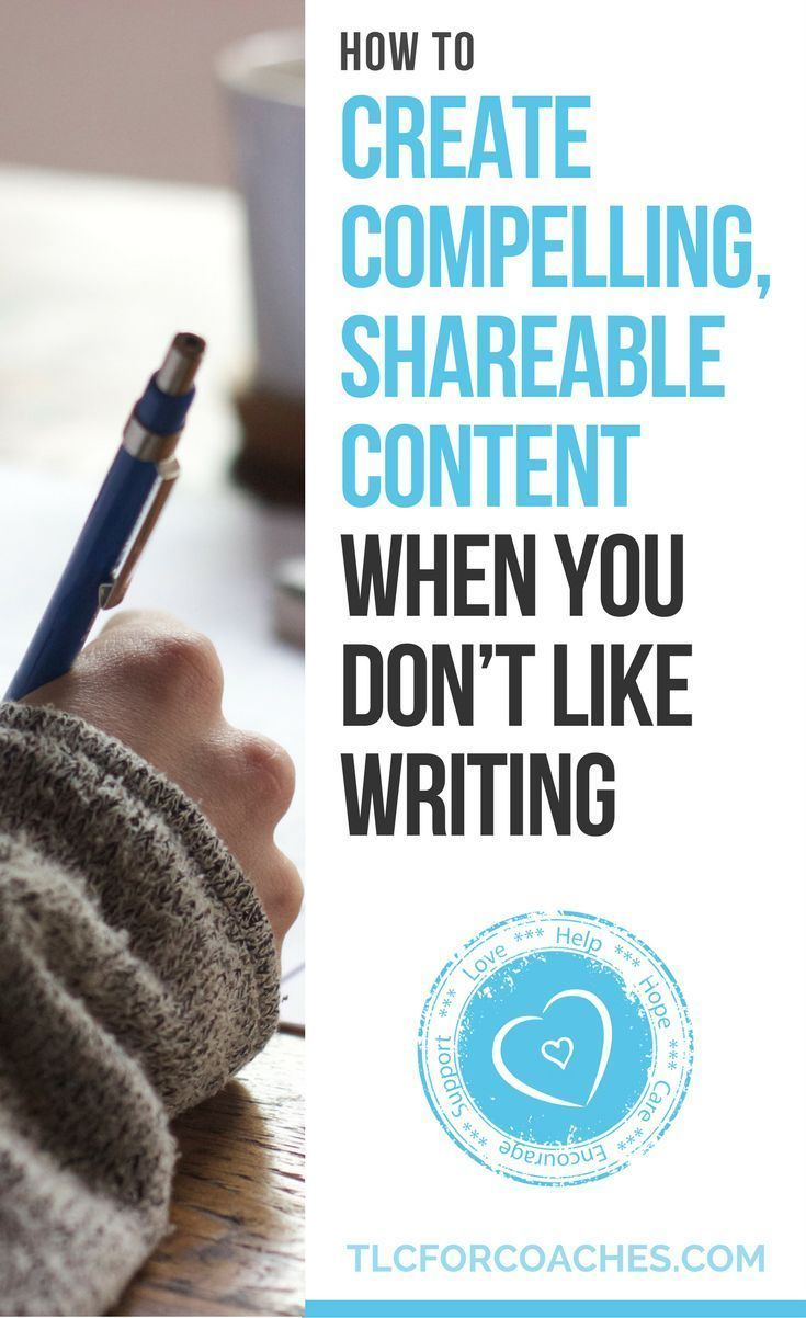 How to create compelling, sharable content when you don't like writing. #blogging #bloggintips #bloggingtricks #content #contentmarketing #contenttips #writing #writers #blog #bloggers #blogging #passiveincome via @tlcforcoaches