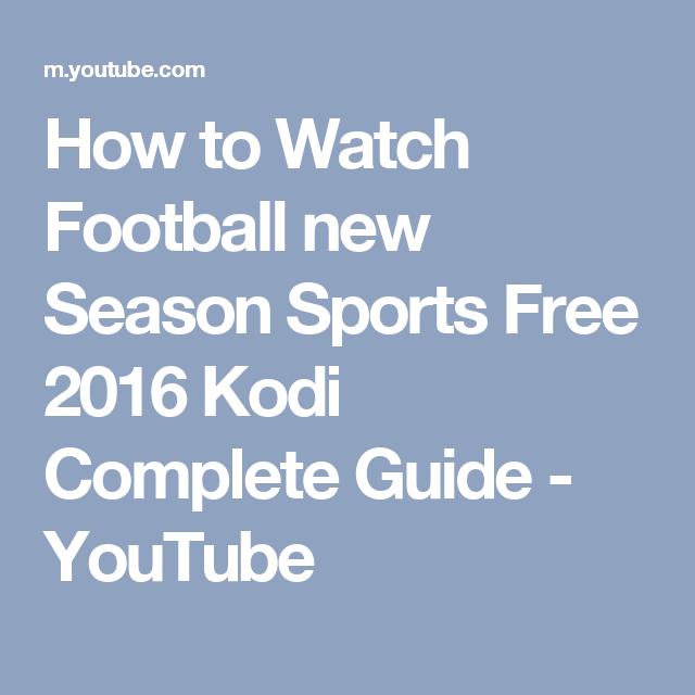 How To Watch Football New Season Sports Free 2016 Kodi Complete