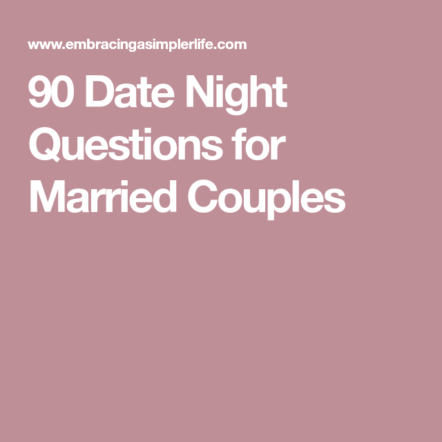 Couples · 90 Date Night Questions for Married Couples