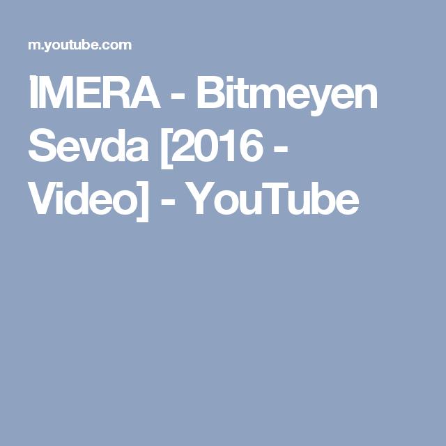 Imera Bitmeyen Sevda 2016 Video Youtube Video Youtube Itunes