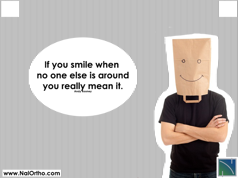 If you smile when no one else is around, you really mean it. – Andy Rooney || Nalchajian Orthodontics - 7501 N Fresno St, Suite 105, Fresno, CA 93720 Phone: (559) 432 7100 #teethfriendly #braces #NalchajianOrthodontics