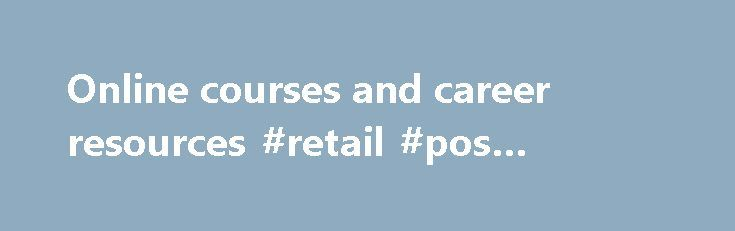 Online courses and career resources #retail #pos #systems   - cover letter retail